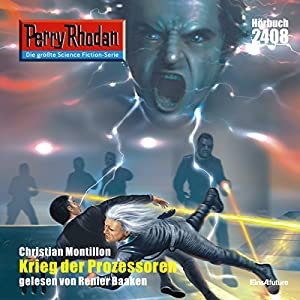 Krieg der Prozessoren (Perry Rhodan 2408) Hörbuch