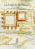 img - for La certosa di Vedana. Storia, cultura e arte in un ambiente delle Prealpi bellunesi. Atti del Colloquio (Sospirolo, 21 ottobre 1995) book / textbook / text book