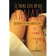 Is There Life After Xanax?: Bi-Polar: Existing Amidst Chaos