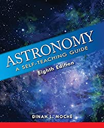 Astronomy: A Self-Teaching Guide (Wiley Self Teaching Guides) by Dinah L Moche (2014-07-22)
