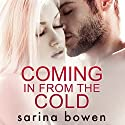 Coming in from the Cold: Gravity, Book 1 Audiobook by Sarina Bowen Narrated by Maxine Mitchell, Joe Arden