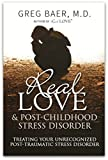 img - for Real Love and Post-Childhood Stress Disorder: Treating Your Unrecognized Post-Traumatic Stress Disorder book / textbook / text book