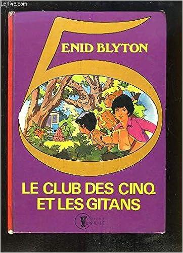 Le Club Des Cinq Et Les Gitans Collection Vermeille