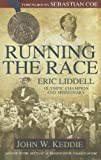 img - for Running the Race: Eric Liddell -- Olympic Champion and Missionary book / textbook / text book