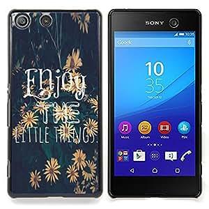 For Sony Xperia M5 E5603 E5606 E5653 Case , El texto pequeñas cosas Girasol - Diseño Patrón Teléfono Caso Cubierta Case Bumper Duro Protección Case Cover Funda