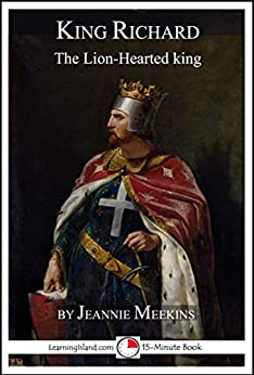 a biography of richard the lion hearted the king of england He earned the title 'coeur-de-lion' or 'lion heart' as he was a brave soldier, a  great  richard was the son of king henry ii and queen eleanor of aquitaine   however he didn't spend much time in england and spent the rest of his life in.