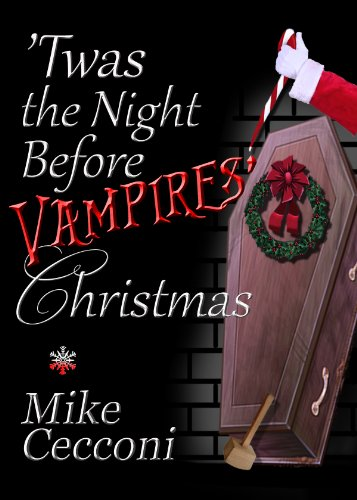 'Twas the Night Before Vampires' Christmas: A Parody Poem (Night Christmas Before Parody Poem)