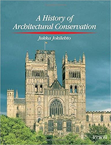 History of Architectural Conservation (Butterworth-Heinemann Series in Conservation and Museology)