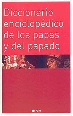 Diccionario enciclopédico de los papas y del papado Enciclopedia de Teología e Iglesia: Amazon.es: KASPER, STEIMER, Bernet, Roberto Heraldo: Libros