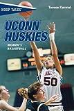 Hoop Tales: UConn Huskies Women's Basketball (Hoop Tales Series) by Terese Karmel (2005-09-01)