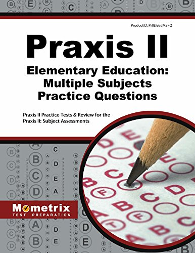 Praxis II Elementary Education Multiple Subjects Practice