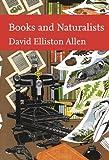 Books and Naturalists, David Elliston Allen, 0007240848