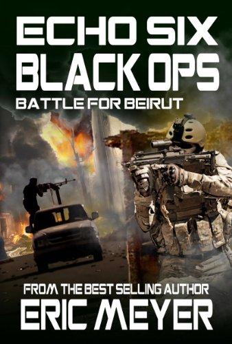 Echo-Six-Black-Ops-Battle-for-Beirut