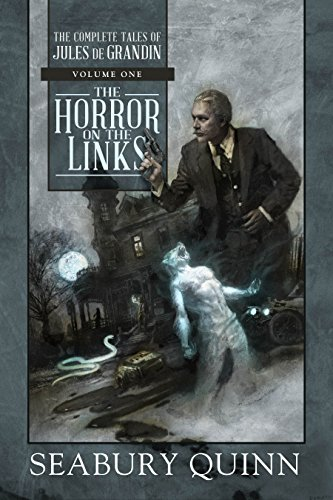 The Horror on the Links: The Complete Tales of Jules de Grandin, Volume One: 1 cover