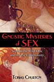 Gnostic Mysteries of Sex: Sophia the Wild One and