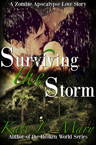 Surviving the Storm: A Zombie Apocalypse Love Story