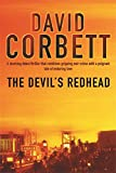 Front cover for the book The Devil's Redhead by David Corbett