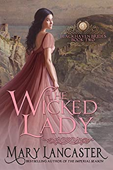 The Wicked Lady (Blackhaven Brides Book 2) by [Lancaster, Mary, Publishing, Dragonblade]