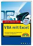 Jetzt lerne ich VBA mit Excel: Der einfache Einstieg in die Makroprogrammierung