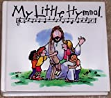img - for My Little Hymnal book / textbook / text book