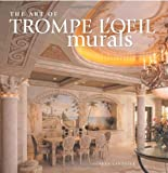 The Art of Trompe l'Oeil Murals, Yves Lanthier, 1581805527