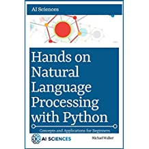 Natural Language Processing: Hands On Natural Language Processing with Python: Concepts and Applications
