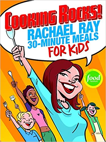Cooking Rocks Rachael Ray 30 Minute Meals For Kids Amazon De Ray Rachael Fremdsprachige Bucher