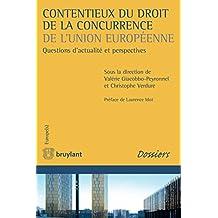 Contentieux du droit de la concurrence de l'Union européenne: Abordées sous l'angle du contentieux devant les juridictions de l'UE, les questions approfondies ... aides d'État. (Europe(s)) (French Edition)