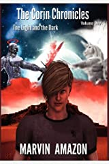 The Corin Chronicles: Volume 1: The Light and the Dark by Marvin Amazon (2012-10-04) Hardcover
