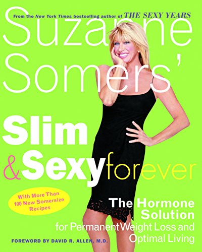 Suzanne Somers' Slim and Sexy Forever: The Hormone Solution for Permanent Weight Loss and Optimal Living (Sexy Foto)