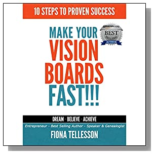 MAKE YOUR VISION BOARDS FAST!!!: 10 STEPS TO PROVEN SUCCESS