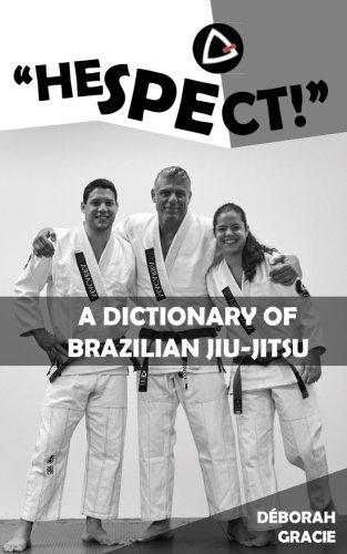 """Hespect!"": A Dictionary of Brazilian Jiu-Jitsu [Deborah Gracie] (Tapa Blanda)"