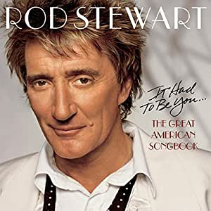 It Had to Be You... The Great American Songbook