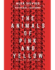 The Animals of Pink and Yellow (Deluxe Edition)