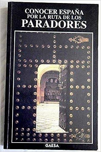 Conocer España por la ruta de los paradores: Amazon.es: VV. AA.: Libros