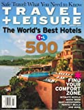 Travel And Leisure, The World s Best Hotels, January 2008 Issue