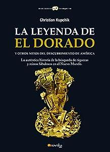 La leyenda de El Dorado y otros mitos del Descubrimiento de América Audiobook