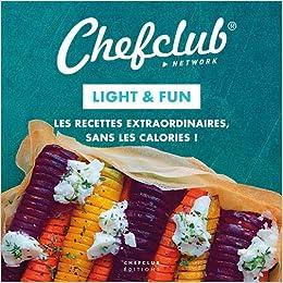 Amazon Fr Light Fun Les Recettes Extraordinaires Sans