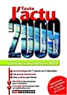 Toute l'actu 2009 France, Europe, Monde : Concours et examens 2010 par Savary