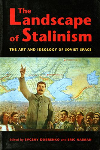 - The Landscape of Stalinism: The Art and Ideology of Soviet Space (Studies in Modernity and National Identity)