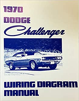 1970 Dodge Challenger Factory Electrical Wiring Diagrams Schematics Dodge Chrysler Amazon Com Books