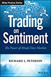 Trading on Sentiment: The Power of Minds Over Markets (Wiley Finance)