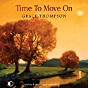 Time to Move On Audiobook by Grace Thompson Narrated by Anne Cater