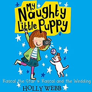 My Naughty Little Puppy: Rascal the Star & Rascal and the Wedding Audiobook
