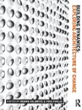 img - for Building Dynamics: Exploring Architecture of Change book / textbook / text book