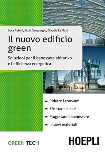 Il nuovo edificio green: Soluzioni per il benessere abitativo e l'efficienza energetica (Italian Edition) ()