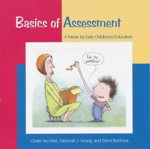 Basics of Assessment : A Primer for Early Childhood Educators