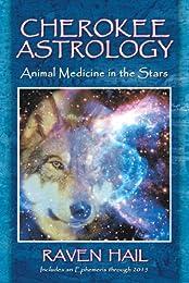 Cherokee Astrology: Animal Medicine in the Stars