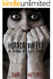Horror Buffet : Six Servings of Tasty Terror