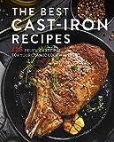 The Best Cast Iron Cookbook: 125 Delicious Recipes